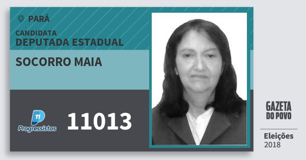 Santinho Socorro Maia 11013 (PP) Deputada Estadual | Pará | Eleições 2018