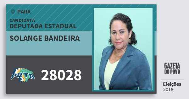 Santinho Solange Bandeira 28028 (PRTB) Deputada Estadual | Pará | Eleições 2018