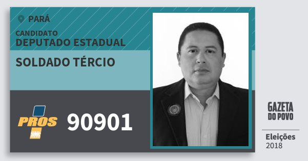 Santinho Soldado Tércio 90901 (PROS) Deputado Estadual | Pará | Eleições 2018