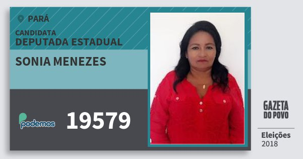 Santinho Sonia Menezes 19579 (PODE) Deputada Estadual | Pará | Eleições 2018