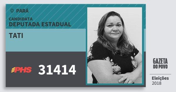 Santinho Tati 31414 (PHS) Deputada Estadual | Pará | Eleições 2018