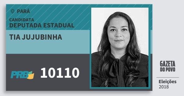 Santinho Tia Jujubinha 10110 (PRB) Deputada Estadual | Pará | Eleições 2018