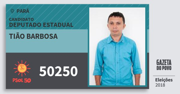 Santinho Tião Barbosa 50250 (PSOL) Deputado Estadual | Pará | Eleições 2018