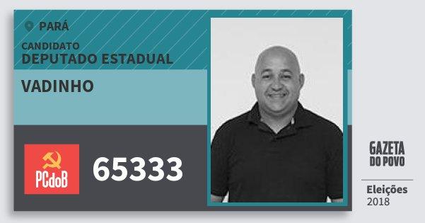 Santinho Vadinho 65333 (PC do B) Deputado Estadual | Pará | Eleições 2018