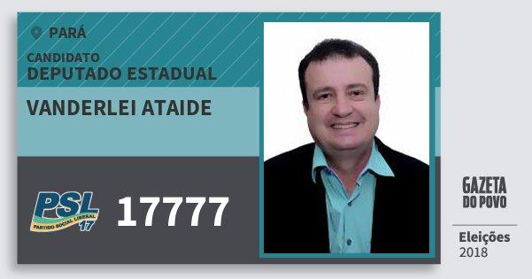 Santinho Vanderlei Ataide 17777 (PSL) Deputado Estadual | Pará | Eleições 2018