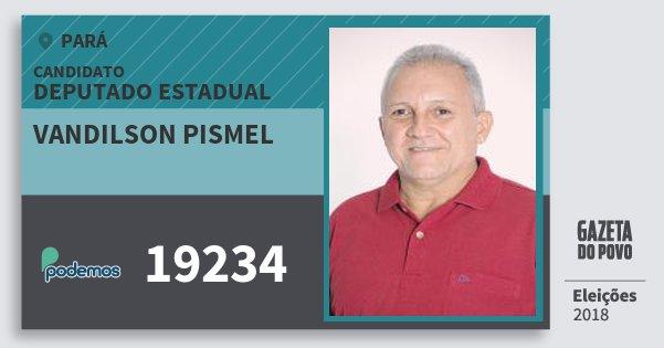 Santinho Vandilson Pismel 19234 (PODE) Deputado Estadual | Pará | Eleições 2018