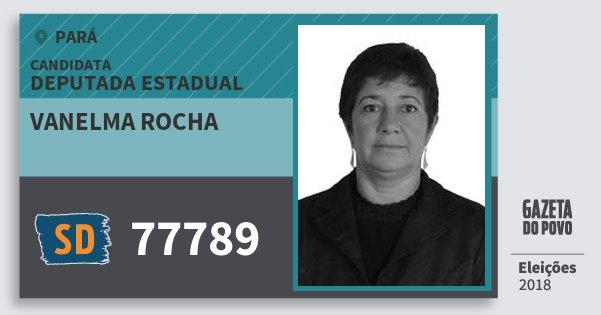 Santinho Vanelma Rocha 77789 (SOLIDARIEDADE) Deputada Estadual | Pará | Eleições 2018