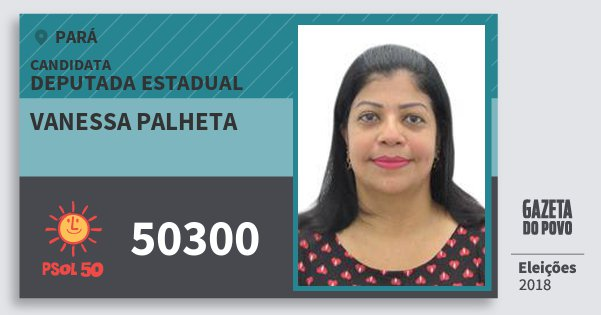 Santinho Vanessa Palheta 50300 (PSOL) Deputada Estadual | Pará | Eleições 2018