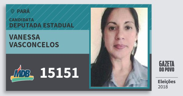 Santinho Vanessa Vasconcelos 15151 (MDB) Deputada Estadual | Pará | Eleições 2018