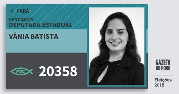 Santinho Vânia Batista 20358 (PSC) Deputada Estadual | Pará | Eleições 2018