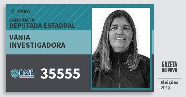 Santinho Vânia Investigadora 35555 (PMB) Deputada Estadual | Pará | Eleições 2018