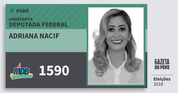 Santinho Adriana Nacif 1590 (MDB) Deputada Federal | Pará | Eleições 2018