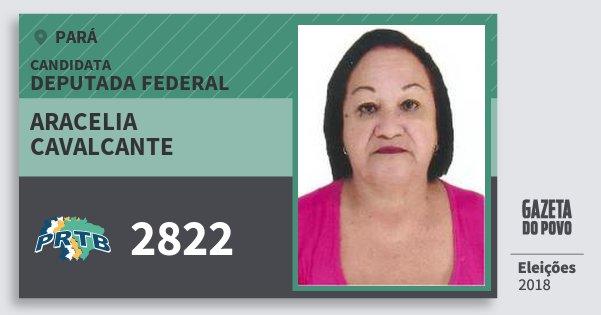 Santinho Aracelia Cavalcante 2822 (PRTB) Deputada Federal | Pará | Eleições 2018