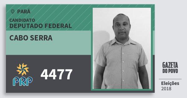 Santinho Cabo Serra 4477 (PRP) Deputado Federal | Pará | Eleições 2018
