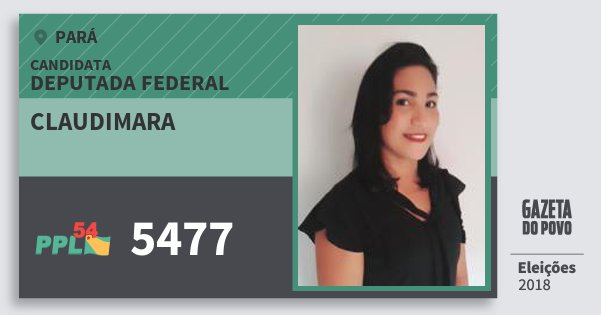 Santinho Claudimara 5477 (PPL) Deputada Federal | Pará | Eleições 2018