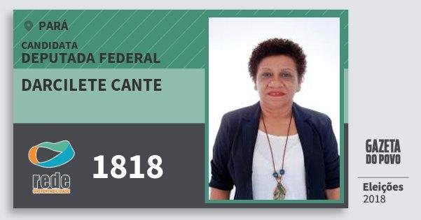 Santinho Darcilete Cante 1818 (REDE) Deputada Federal | Pará | Eleições 2018