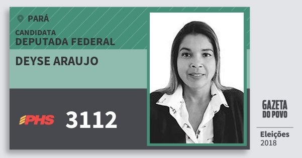 Santinho Deyse Araujo 3112 (PHS) Deputada Federal   Pará   Eleições 2018