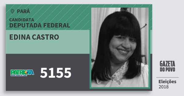 Santinho Edina Castro 5155 (PATRI) Deputada Federal | Pará | Eleições 2018