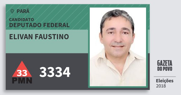 Santinho Elivan Faustino 3334 (PMN) Deputado Federal | Pará | Eleições 2018