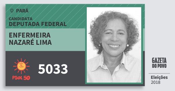 Santinho Enfermeira Nazaré Lima 5033 (PSOL) Deputada Federal | Pará | Eleições 2018
