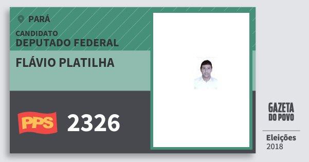 Santinho Flávio Platilha 2326 (PPS) Deputado Federal | Pará | Eleições 2018