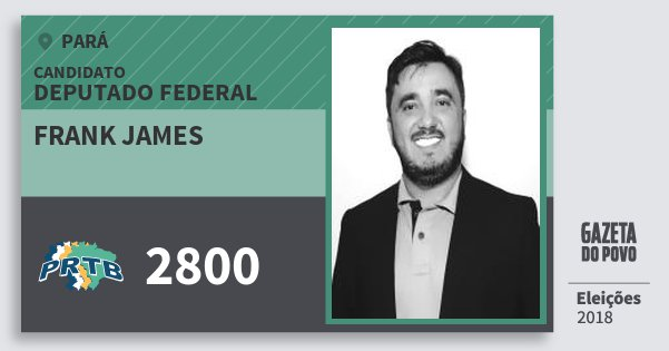 Santinho Frank James 2800 (PRTB) Deputado Federal | Pará | Eleições 2018