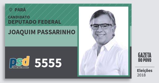 Santinho Joaquim Passarinho 5555 (PSD) Deputado Federal | Pará | Eleições 2018