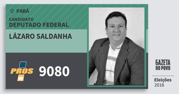 Santinho Lázaro Saldanha 9080 (PROS) Deputado Federal | Pará | Eleições 2018