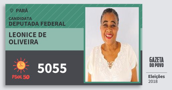 Santinho Leonice de Oliveira 5055 (PSOL) Deputada Federal | Pará | Eleições 2018