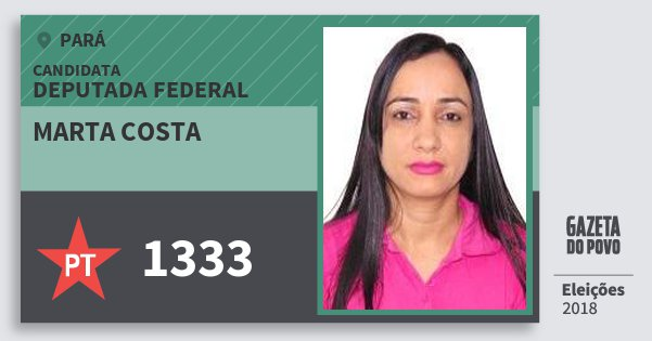 Santinho Marta Costa 1333 (PT) Deputada Federal | Pará | Eleições 2018