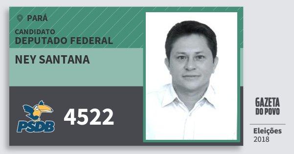 Santinho Ney Santana 4522 (PSDB) Deputado Federal | Pará | Eleições 2018