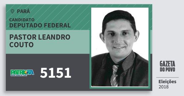 Santinho Pastor Leandro Couto 5151 (PATRI) Deputado Federal | Pará | Eleições 2018