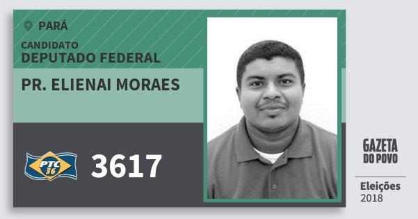 Santinho Pr. Elienai Moraes 3617 (PTC) Deputado Federal | Pará | Eleições 2018