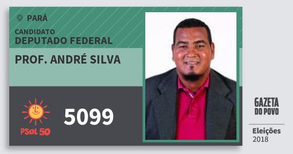 Santinho Prof. André Silva 5099 (PSOL) Deputado Federal | Pará | Eleições 2018
