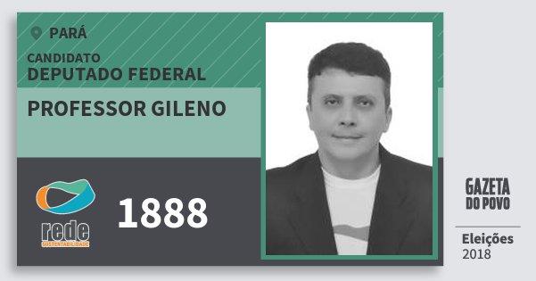 Santinho Professor Gileno 1888 (REDE) Deputado Federal | Pará | Eleições 2018