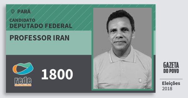 Santinho Professor Iran 1800 (REDE) Deputado Federal | Pará | Eleições 2018