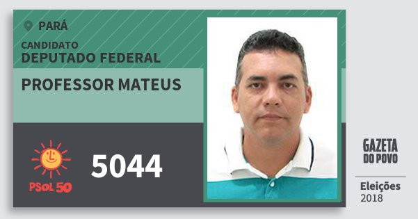 Santinho Professor Mateus 5044 (PSOL) Deputado Federal | Pará | Eleições 2018