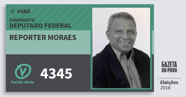 Santinho Reporter Moraes 4345 (PV) Deputado Federal | Pará | Eleições 2018