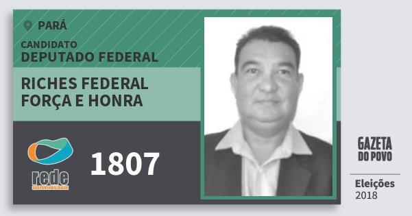 Santinho Riches Federal Força e Honra 1807 (REDE) Deputado Federal | Pará | Eleições 2018