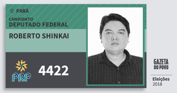 Santinho Roberto Shinkai 4422 (PRP) Deputado Federal | Pará | Eleições 2018