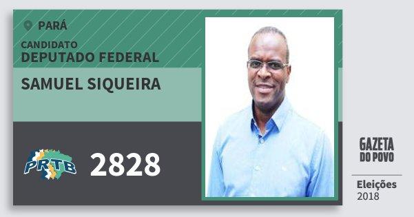 Santinho Samuel Siqueira 2828 (PRTB) Deputado Federal | Pará | Eleições 2018