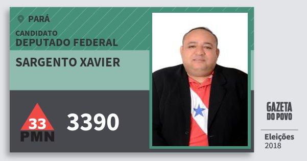 Santinho Sargento Xavier 3390 (PMN) Deputado Federal | Pará | Eleições 2018