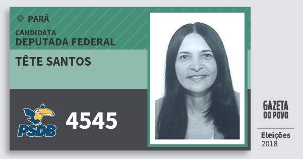 Santinho Tête Santos 4545 (PSDB) Deputada Federal | Pará | Eleições 2018