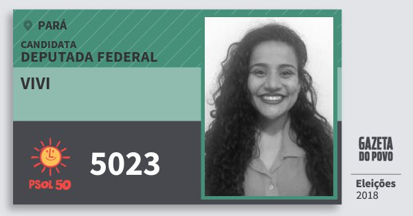 Santinho Vivi 5023 (PSOL) Deputada Federal | Pará | Eleições 2018