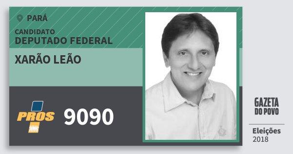Santinho Xarão Leão 9090 (PROS) Deputado Federal | Pará | Eleições 2018