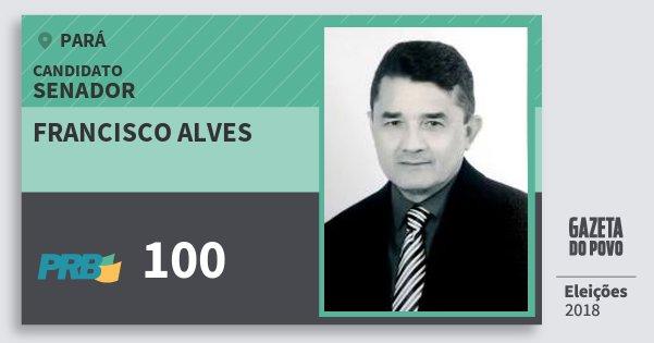 Santinho Francisco Alves 100 (PRB) Senador | Pará | Eleições 2018
