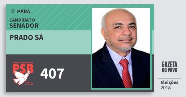 Santinho Prado Sá 407 (PSB) Senador   Pará   Eleições 2018