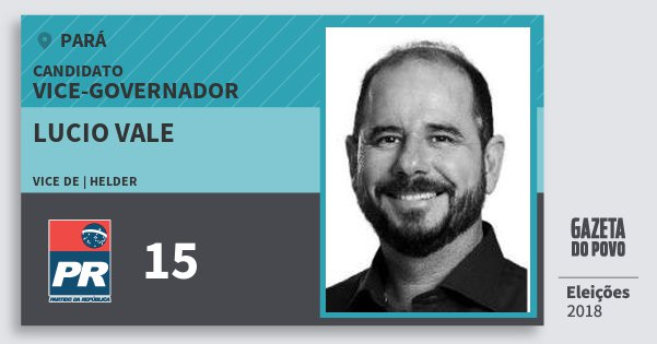 Santinho Lucio Vale 15 (PR) Vice-governador   Pará   Eleições 2018