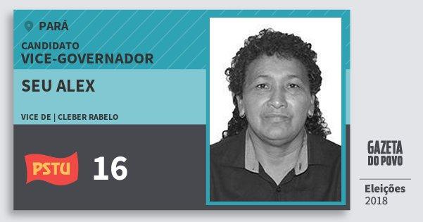 Santinho Seu Alex 16 (PSTU) Vice-governador | Pará | Eleições 2018