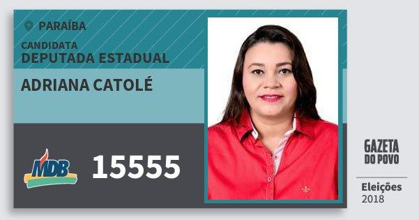 Santinho Adriana Catolé 15555 (MDB) Deputada Estadual | Paraíba | Eleições 2018